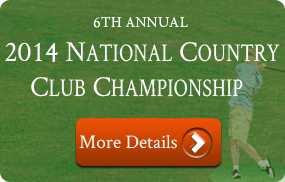 6th Annual  2014 NATIONAL COUNTRY CLUB CHAMPIONSHIP at PINEHURST